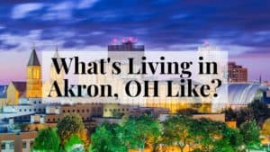 What's Living in Akron, OH Like?