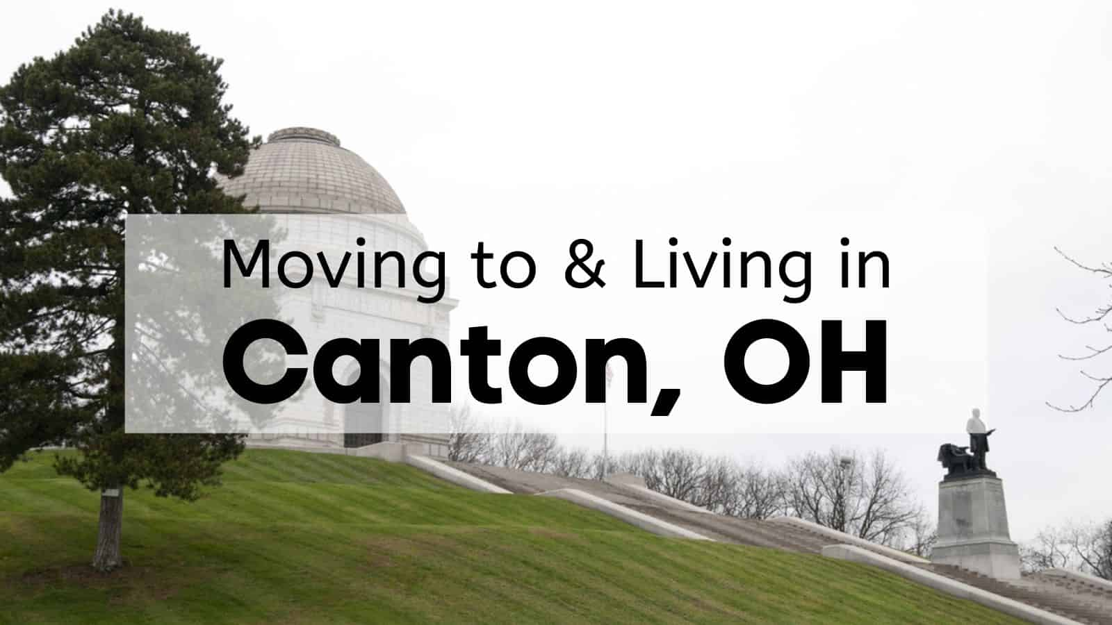 Moving to & Living in Canton, OH