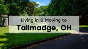 Living in & Moving to Tallmadge, OH